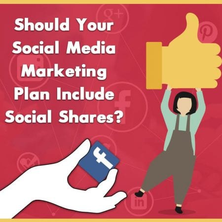 Should Your Social Media Marketing Plan Include Social Shares?