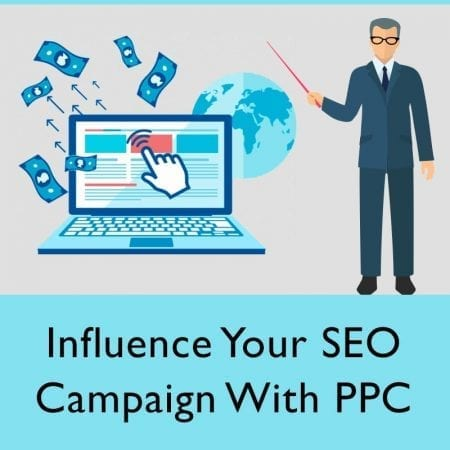 Influence Your SEO Campaign With PPC